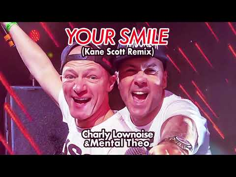 Charly Lownoise & Mental Theo - Your Smile (Kane Scott Remix)