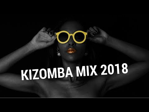 Awesome Kizomba Music Mix For Having Fun 2018