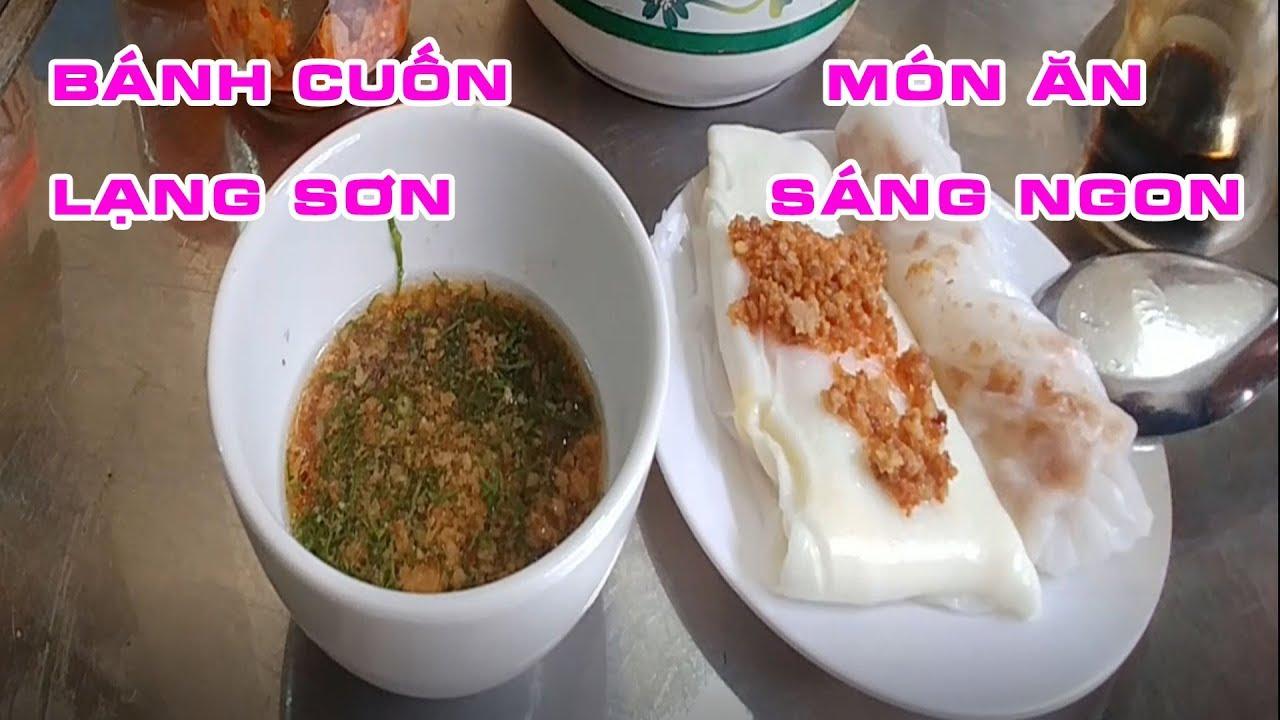 BÁNH CUỐN LẠNG SƠN MÓN ĂN KHÔNG THỂ BỎ QUA travel food I Thai Lạng Sơn