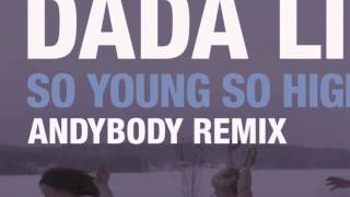 Dada Life - So Young So High (Andybody Remix)