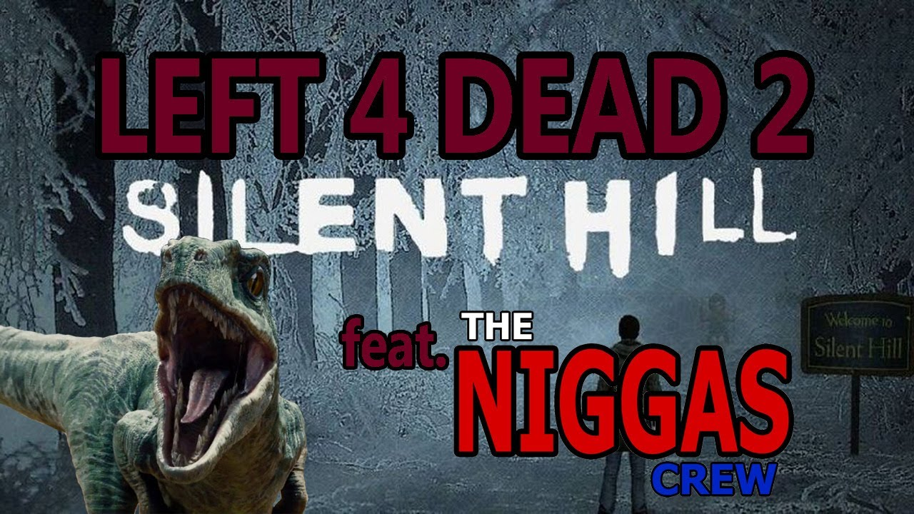 Left 4 Dead 2   Campaña Silent Hill feat. The Niggas' CREW