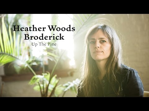 """Heather Woods Broderick """"Up In The Pine"""" / Out Of Town Films"""