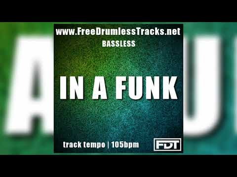 In a Funk - Bassless (www.FreeDrumlessTracks.net)