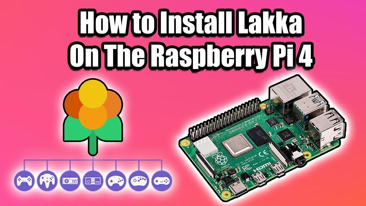 How Install And Setup Lakka On the Raspberry Pi 4 - Arcade Punks