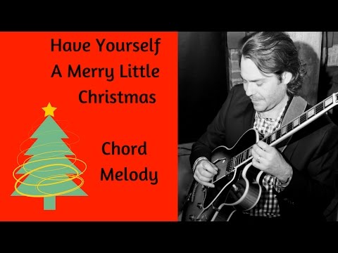 Have Yourself A Merry Little Christmas - Jazz Guitar Chord Melody