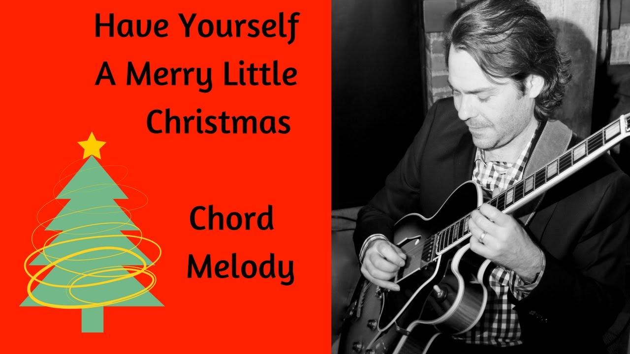 have yourself a merry little christmas jazz guitar chord melody - Have Yourself A Merry Little Christmas Chords