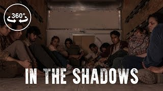 In The Shadows - 360 VR Video thumbnail