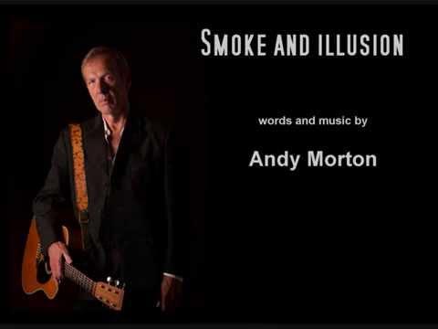 """Andy Morton """"Smoke and Illusion"""""""
