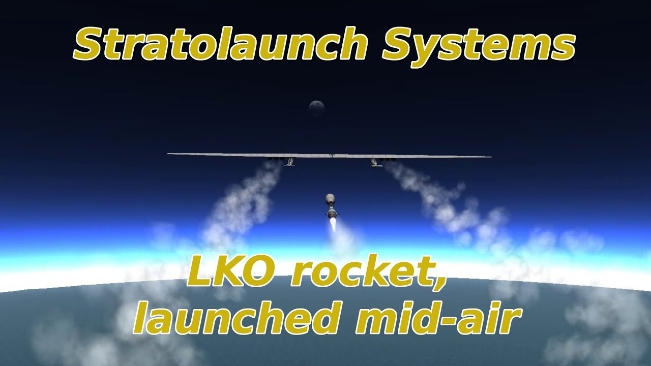 KSP 1 0 4: Stratolaunch, 6 1t payload to LKO with less than 3km/s of deltaV!