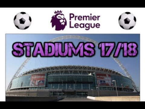 Premier League Stadiums 2017/2018