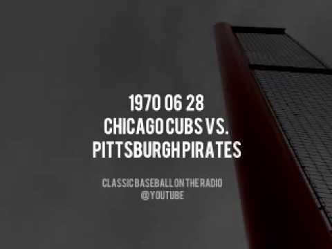 1970 06 28 Pittsburgh Pirates vs Chicago Cubs Complete Radio Broadcast