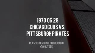 1970 06 28 Pittsburgh Pirates vs Cubs Radio Broadcast (Bob Prince, Nellie King & Gene Osborne)