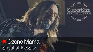Ozone Mama - Shout At The Sky