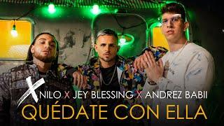 Смотреть клип Xnilo X Jey Blessing X Andrez Babii - Quédate Con Ella