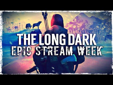 Смотреть прохождение игры EPIC STREAM WEEK | MAY 2020 | Day 8: The Long Dark | Valdai