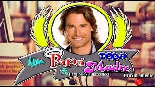 Telenovela Papá a Toda Madre protagoniza Sebastian Rulli 2017
