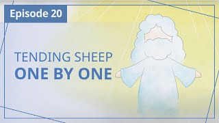 """【Episode 20】Tending sheep one by one — """"Heaven in Daily Instalments"""""""
