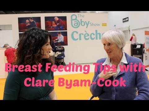 BREAST FEEDING ADVICE & TIPS   CLARE BYAM COOK - THE BABY SHOW