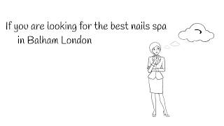 The best Nails Spa in Balham