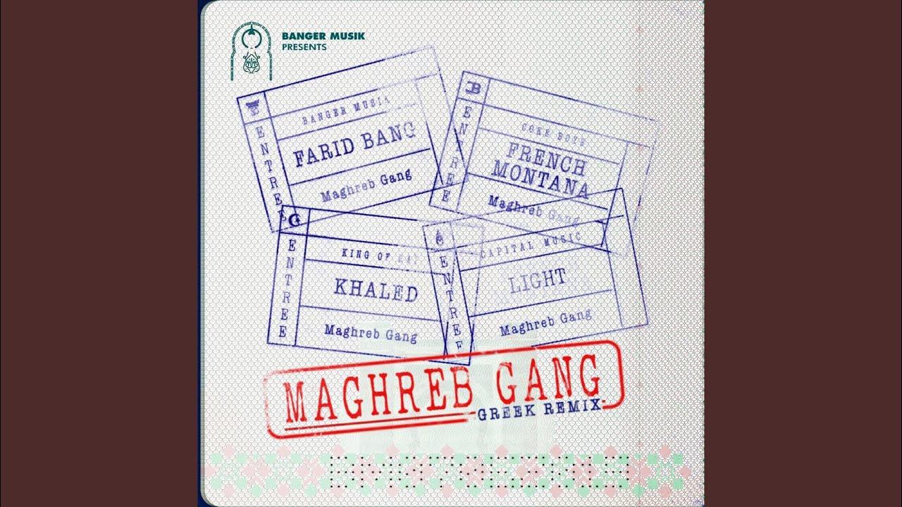 Maghreb Gang (feat. French Montana, Khaled & Light) (Greek Remix)