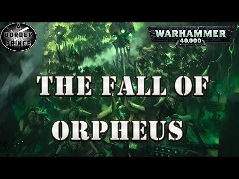 WARHAMMER 40K LORE: THE FALL OF ORPHEUS CAMPAIGN