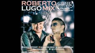 ROBERTO LUGO MIX DJ MASTER CRAZY THE EMPEROR OF THE MIX