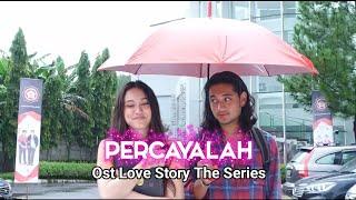 Percayalah (Official Lyrics Video) | Ost Love Story Sctv
