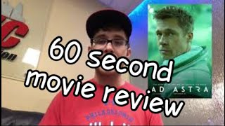 Ad Astra Movie Review In 60 Seconds