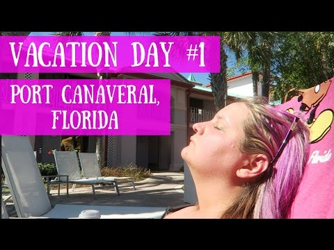 Vacation Day #1 :: Port Canaveral, Florida