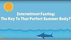 Intermittent fasting: The key to that perfect summer body?