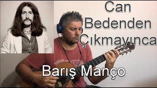 CAN BEDENDEN ÇIKMAYINCA BARIŞ MANÇO FINGERSTYLE GİTAR COVER