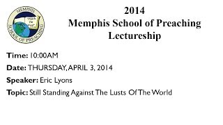10:00AM - Still Standing Against The Lusts Of The World - Eric Lyons