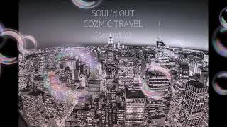 SOUL'd OUT COZMIC TRAVEL(acoustic)【初音ミク】 - ニコニコ動画