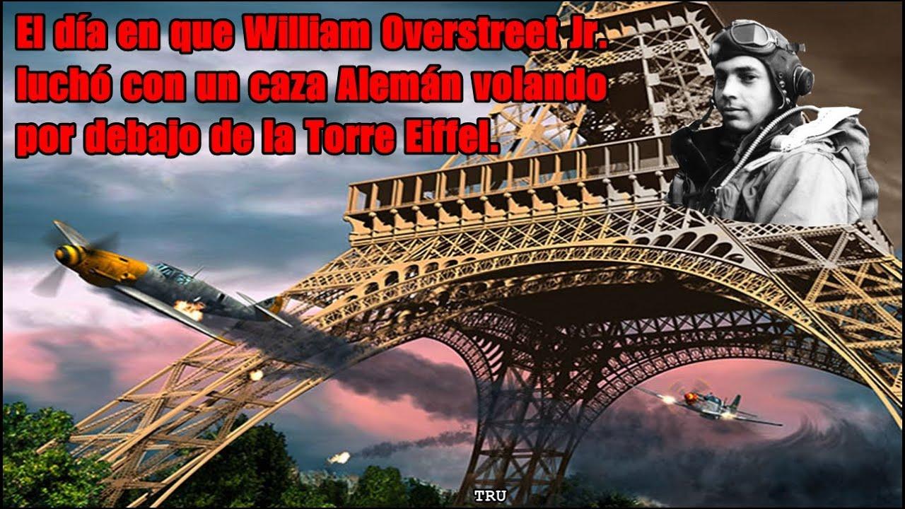 William Overstreet Jr. El piloto Norteamericano que luchó bajo la Torre Eiffel con un Me-109. By TRU