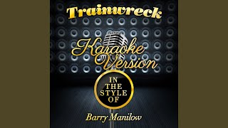 Watch Barry Manilow Trainwreck video
