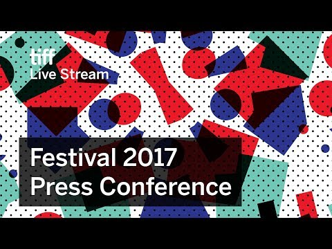 Toronto International Film Festival Press Conference | 2017
