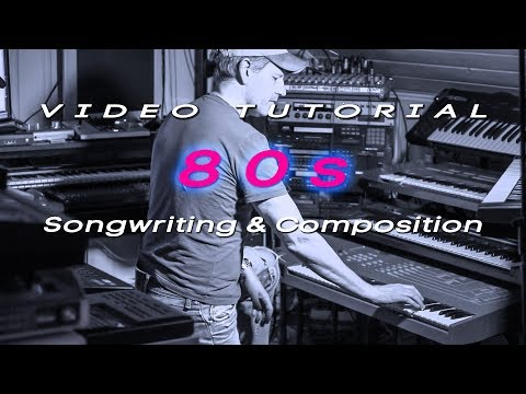 Why 80s pop music sounds so good / Learn to write music in t