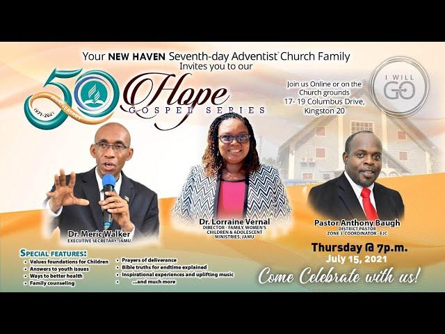 New Haven SDA 50th Anniversary Hope Gospel Series   July 15