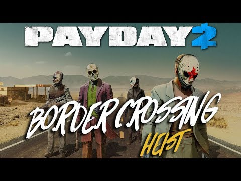 NEW Payday 2 Heist Border Crossing!!! STEALTH!