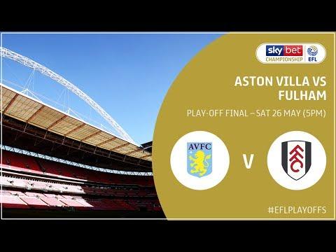 Prediksi & Preview Final Play-Off Sky Bet Championship: Aston Villa vs Fulham (Simulasi FIFA 18)