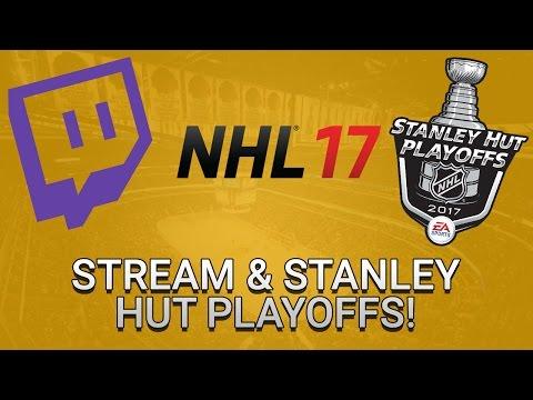 STREAM & STANLEY HUT PLAYOFFS! (NHL 17 HUT)