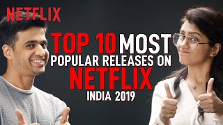 Top 10 Most Popular Releases On Netflix India in 2019 ft. Rohan Joshi & Prashasti Singh