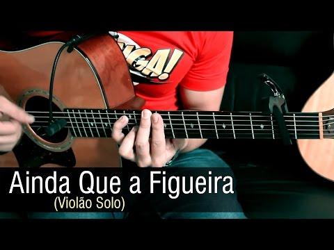 Ainda Que a Figueira - Fernandinho Violão Solo Fingerstyle by Rafael Alves