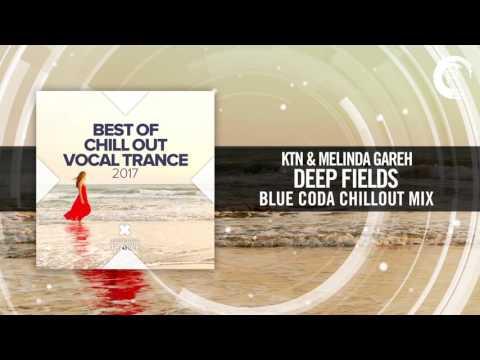 KTN & Melinda Gareh Deep Fields Blue Coda Chillout Mix