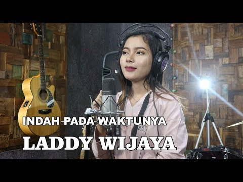 INDAH PADA WAKTUNYA  cover by  LADDY WIJAYA