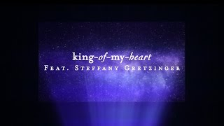 King Of My Heart (Lyric Video) -  Steffany Gretzinger | Starlight