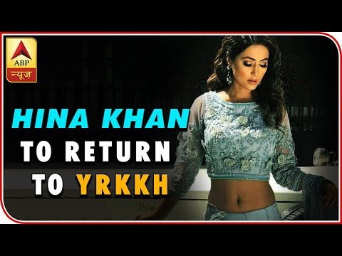 Hina Khan to return to Yeh Rishta Kya Kehlata Hai?