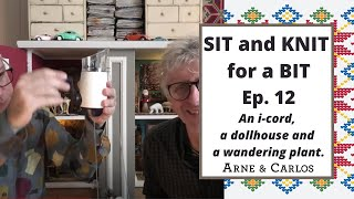Sit and Knit for a Bit with ARNE & CARLOS - Episode 12