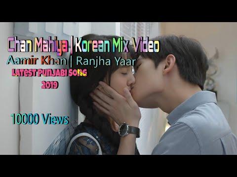 Chan Mahiya | Korean Mix Video | Aamir Khan | Ranjha Yaar | Latest Punjabi Song 2019