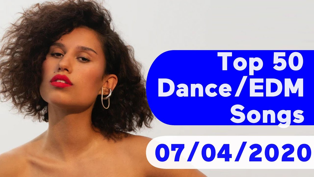 US Top 50 Dance/Electronic/EDM Songs (July 4, 2020)